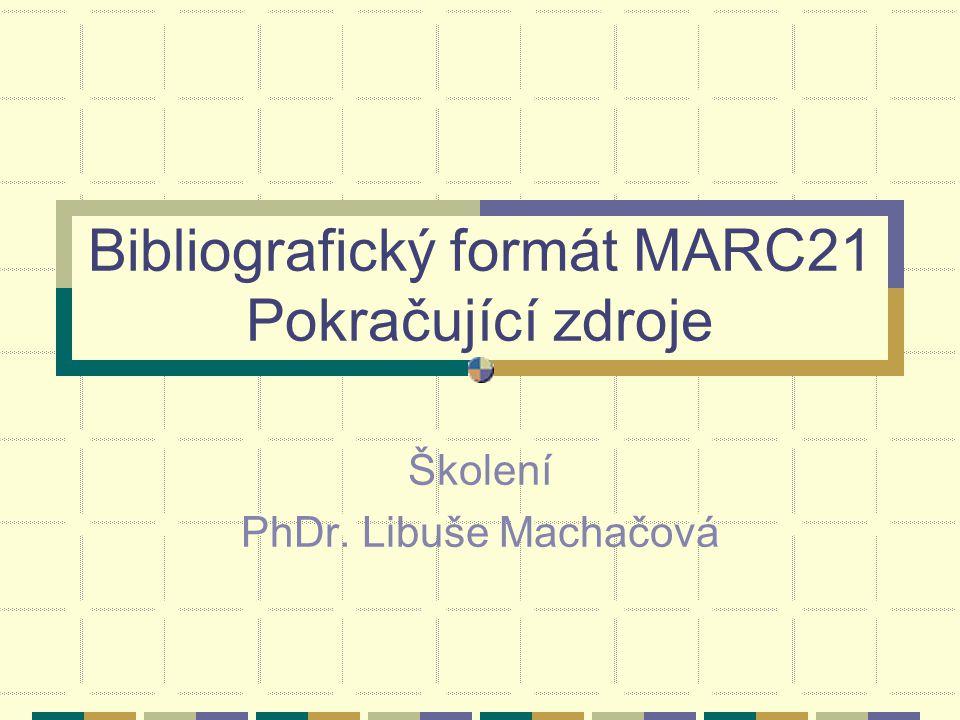 Bibliografický formát MARC21 Pokračující zdroje