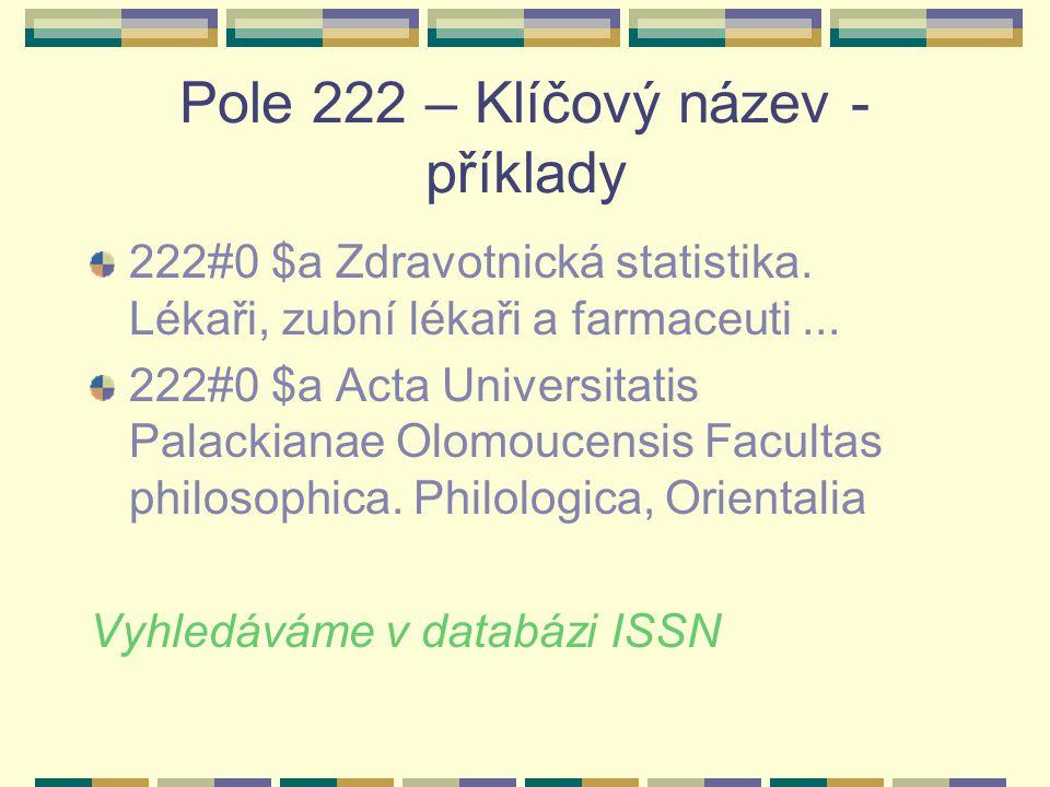 Pole 222 – Klíčový název - příklady