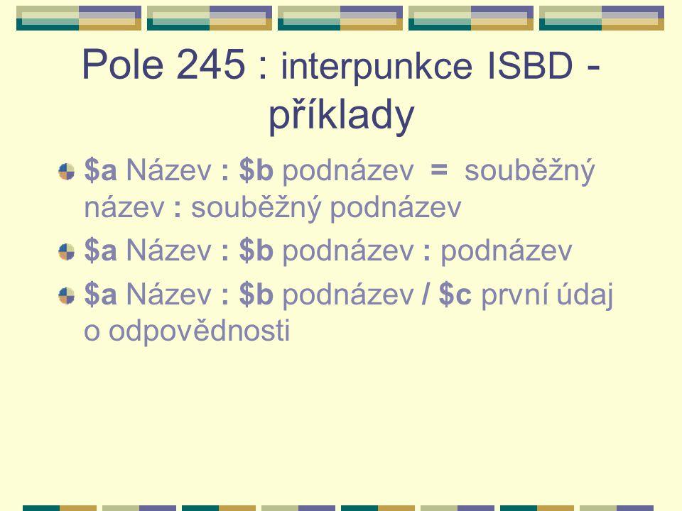 Pole 245 : interpunkce ISBD - příklady