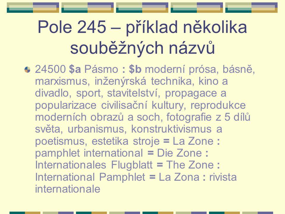 Pole 245 – příklad několika souběžných názvů