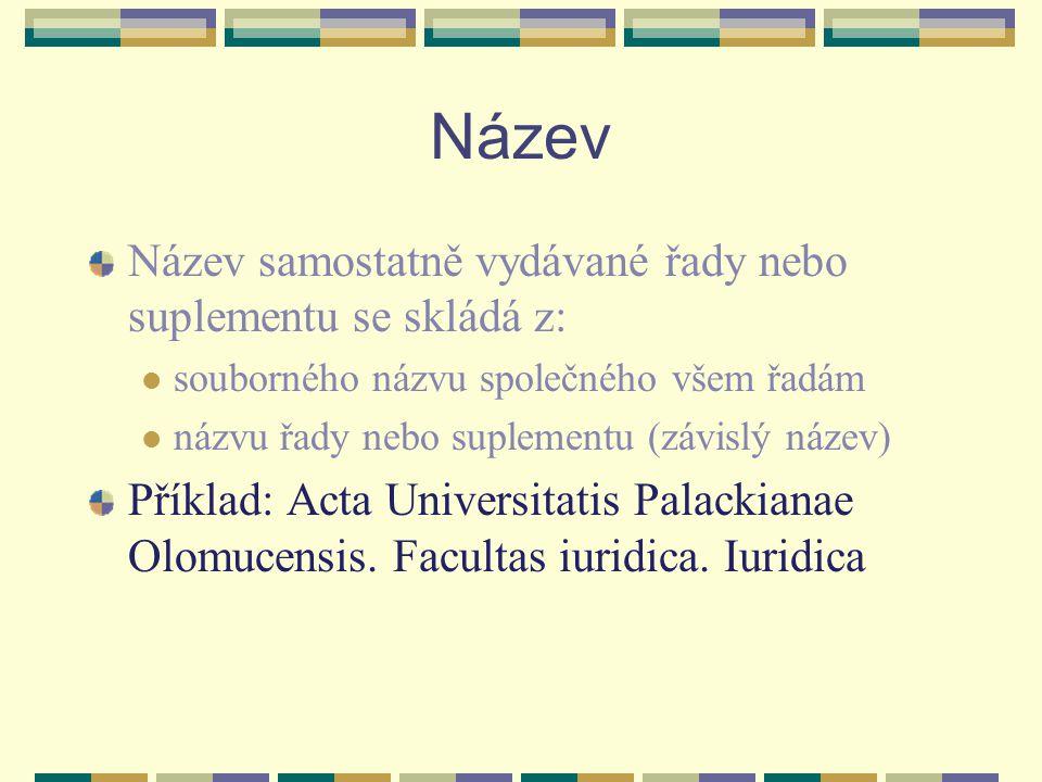 Název Název samostatně vydávané řady nebo suplementu se skládá z:
