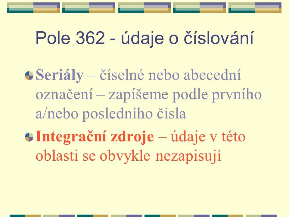 Pole 362 - údaje o číslování