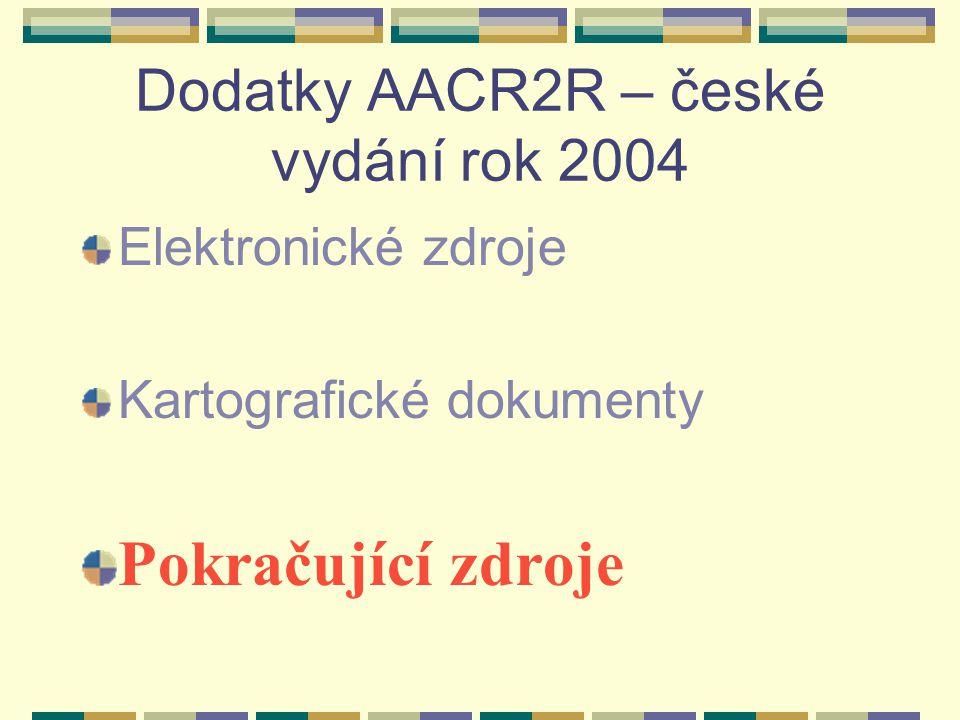 Dodatky AACR2R – české vydání rok 2004