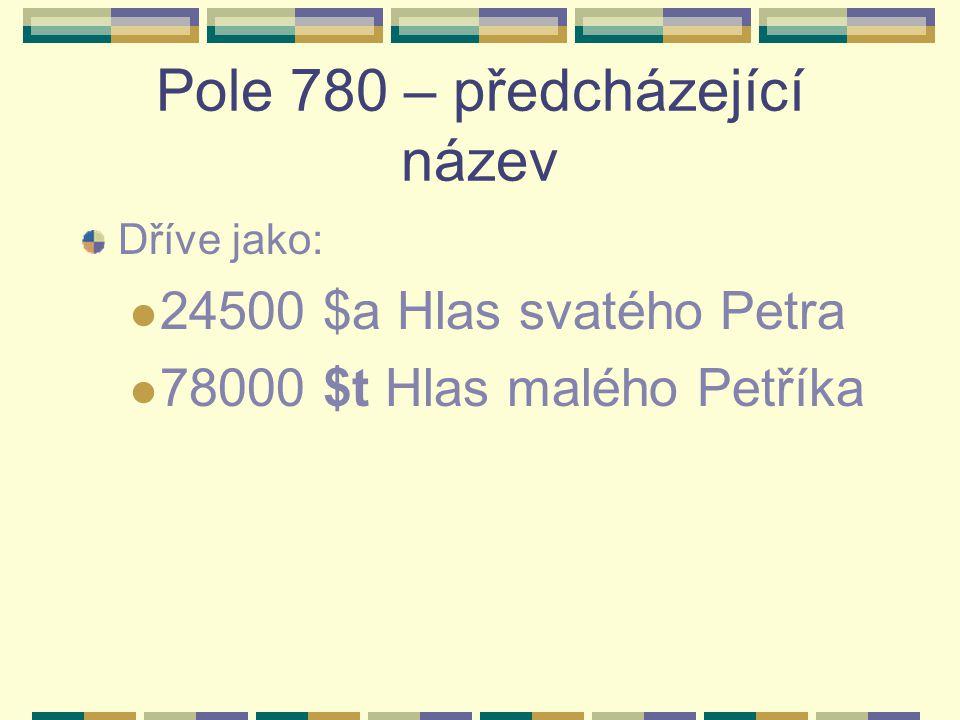 Pole 780 – předcházející název