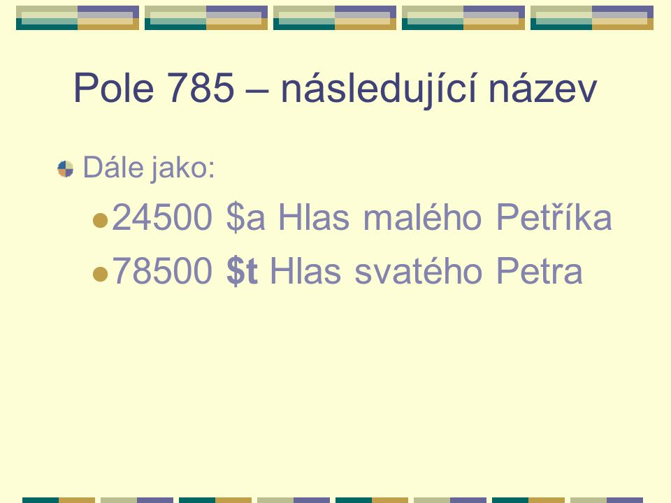 Pole 785 – následující název