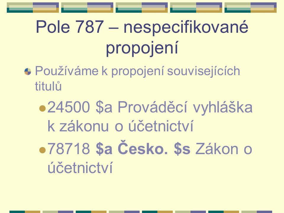Pole 787 – nespecifikované propojení