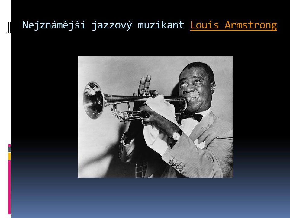 Nejznámější jazzový muzikant Louis Armstrong