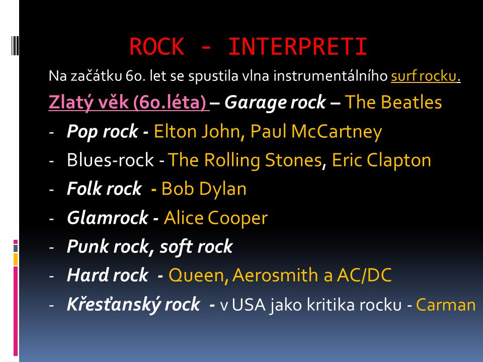 ROCK - INTERPRETI Zlatý věk (60.léta) – Garage rock – The Beatles
