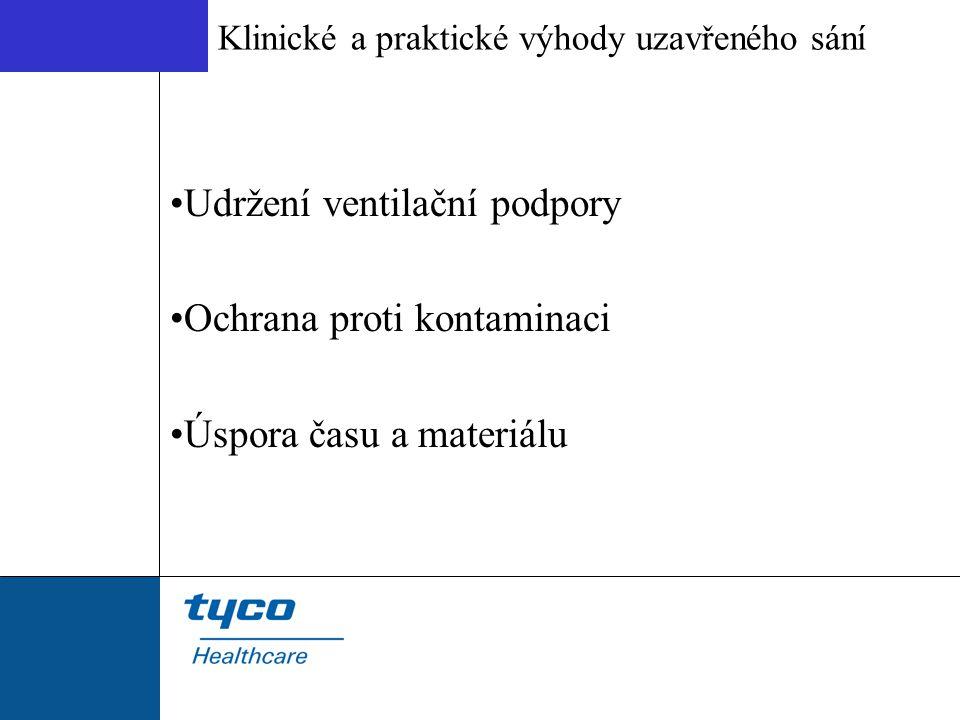 Udržení ventilační podpory Ochrana proti kontaminaci
