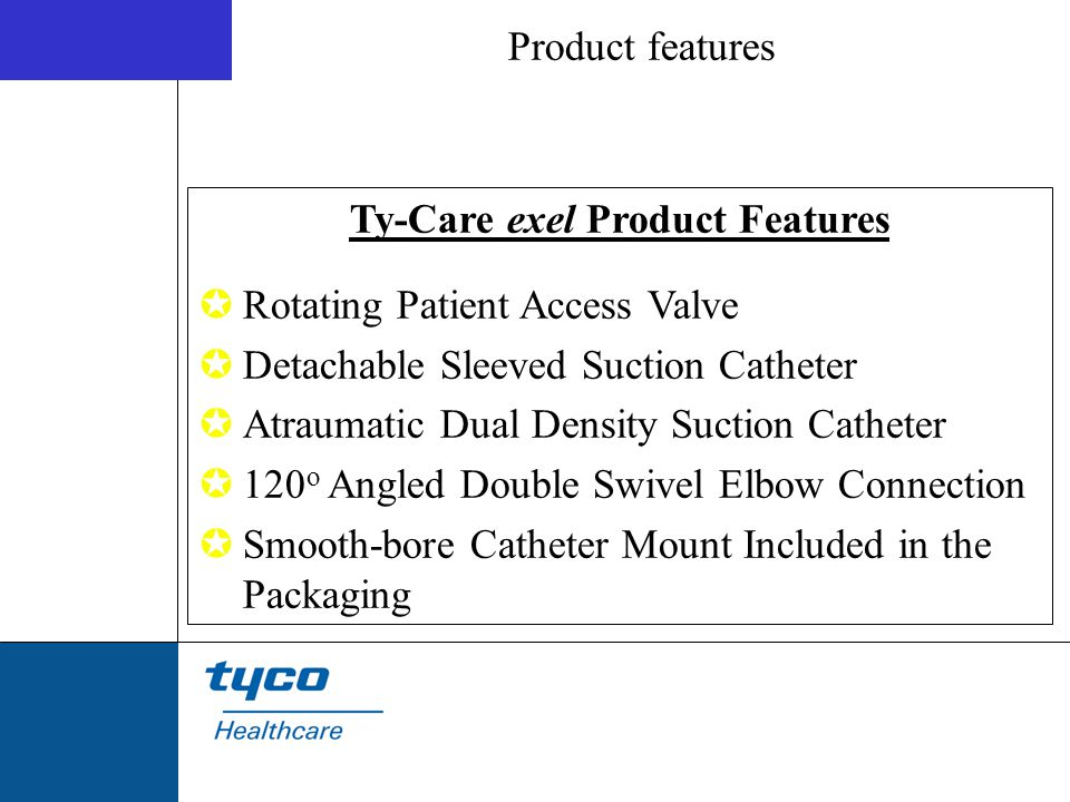 Ty-Care exel Product Features