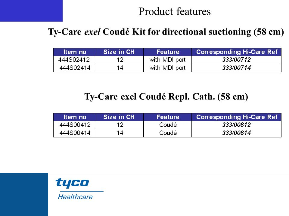 Product features Ty-Care exel Coudé Kit for directional suctioning (58 cm) Ty-Care exel Coudé Repl.