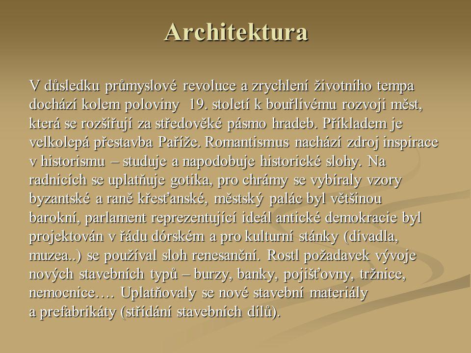 Architektura V důsledku průmyslové revoluce a zrychlení životního tempa. dochází kolem poloviny 19. století k bouřlivému rozvoji měst,