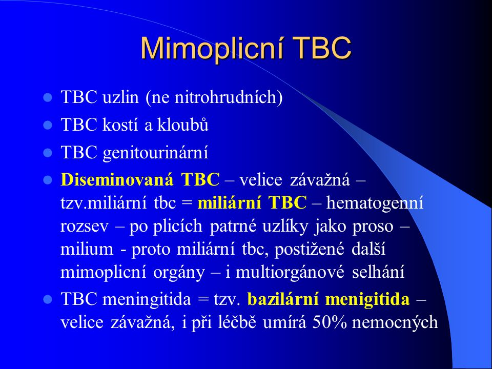 Mimoplicní TBC TBC uzlin (ne nitrohrudních) TBC kostí a kloubů