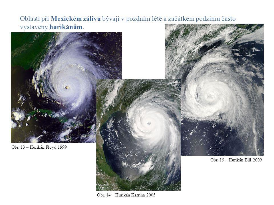 Oblasti při Mexickém zálivu bývají v pozdním létě a začátkem podzimu často vystaveny hurikánům.