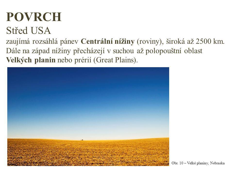 POVRCH Střed USA. zaujímá rozsáhlá pánev Centrální nížiny (roviny), široká až 2500 km.