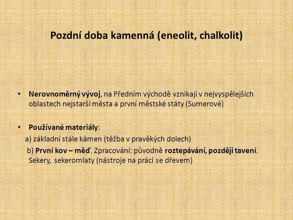 Pozdní doba kamenná (eneolit, chalkolit)