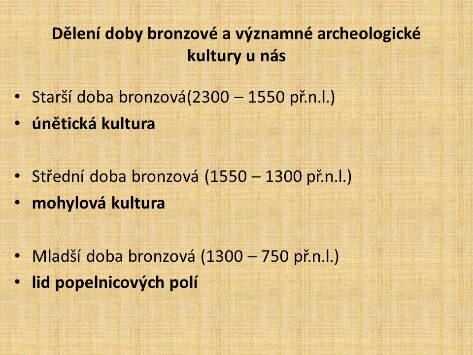 Dělení doby bronzové a významné archeologické kultury u nás