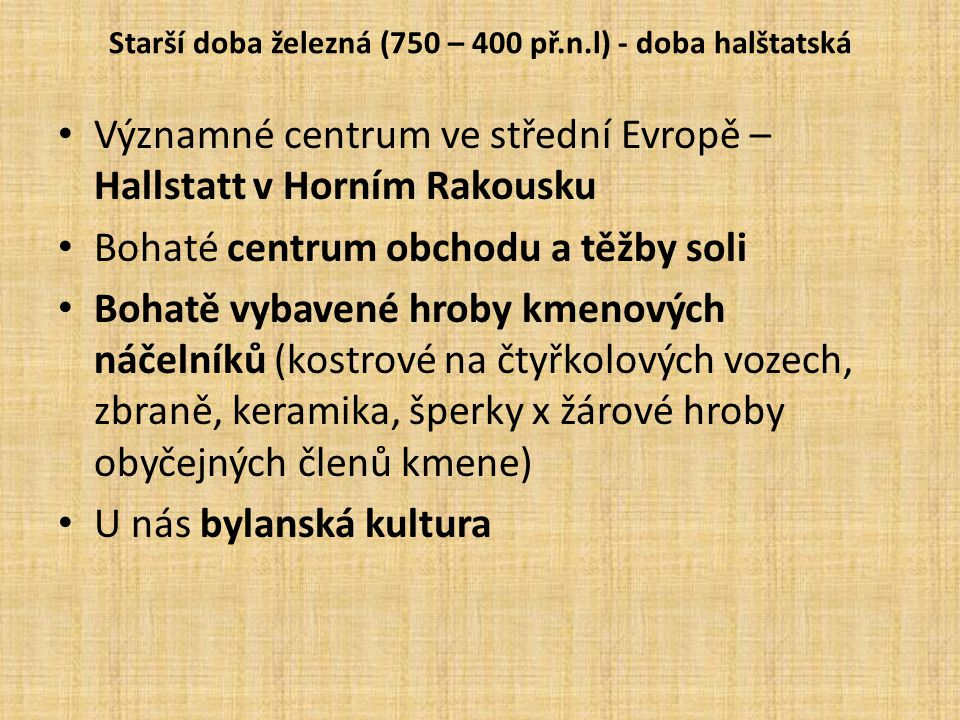 Starší doba železná (750 – 400 př.n.l) - doba halštatská