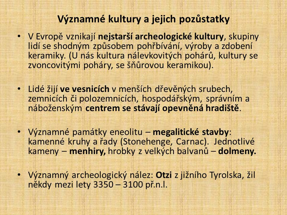 Významné kultury a jejich pozůstatky