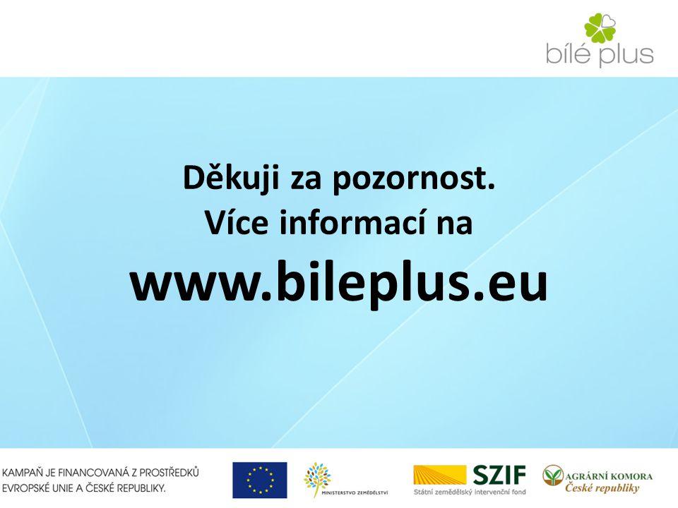 Děkuji za pozornost. Více informací na www.bileplus.eu