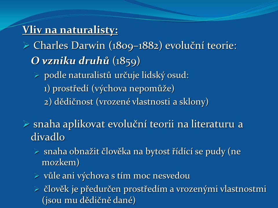Charles Darwin (1809–1882) evoluční teorie: O vzniku druhů (1859)
