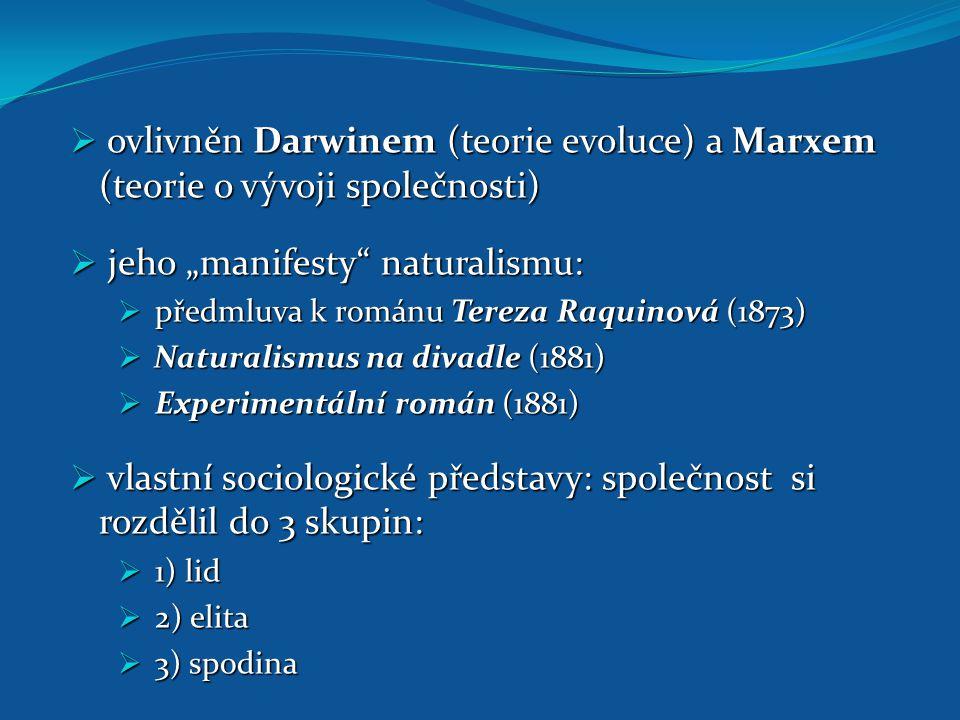 """jeho """"manifesty naturalismu:"""