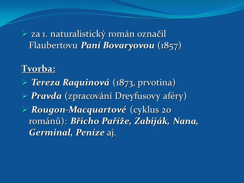za 1. naturalistický román označil Flaubertovu Paní Bovaryovou (1857)