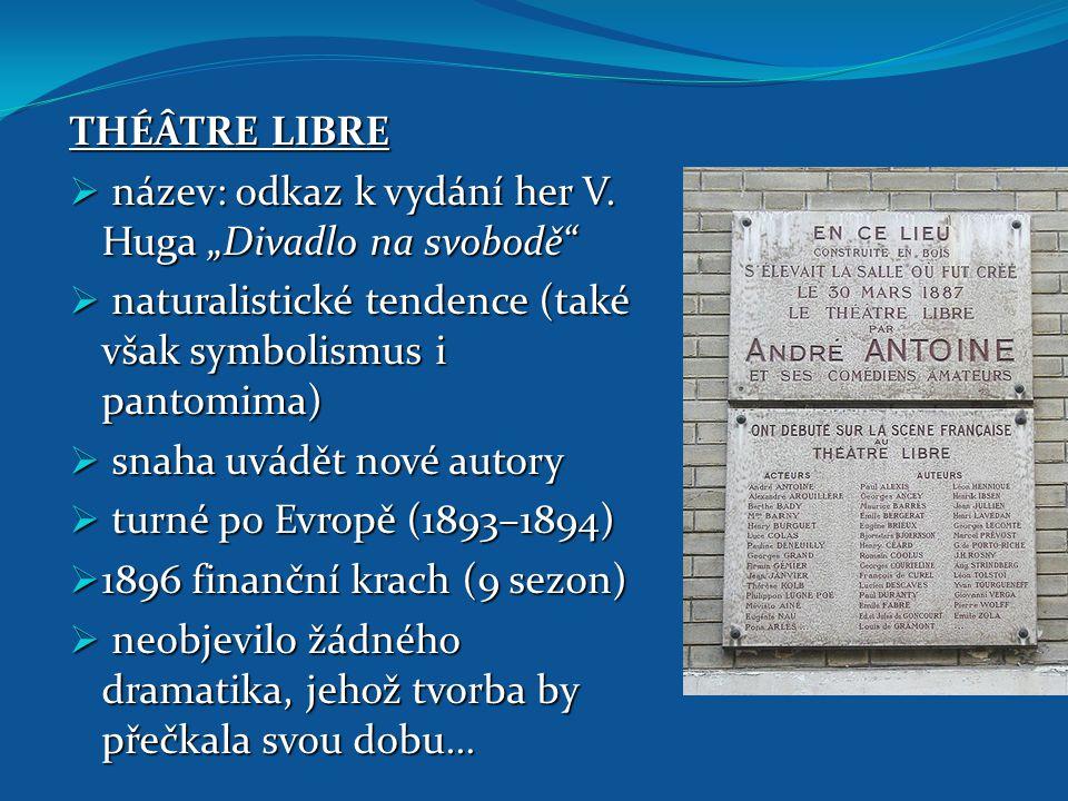 """THÉÂTRE LIBRE název: odkaz k vydání her V. Huga """"Divadlo na svobodě naturalistické tendence (také však symbolismus i pantomima)"""