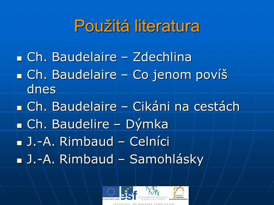 Použitá literatura Ch. Baudelaire – Zdechlina