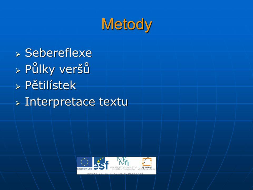 Metody Sebereflexe Půlky veršů Pětilístek Interpretace textu