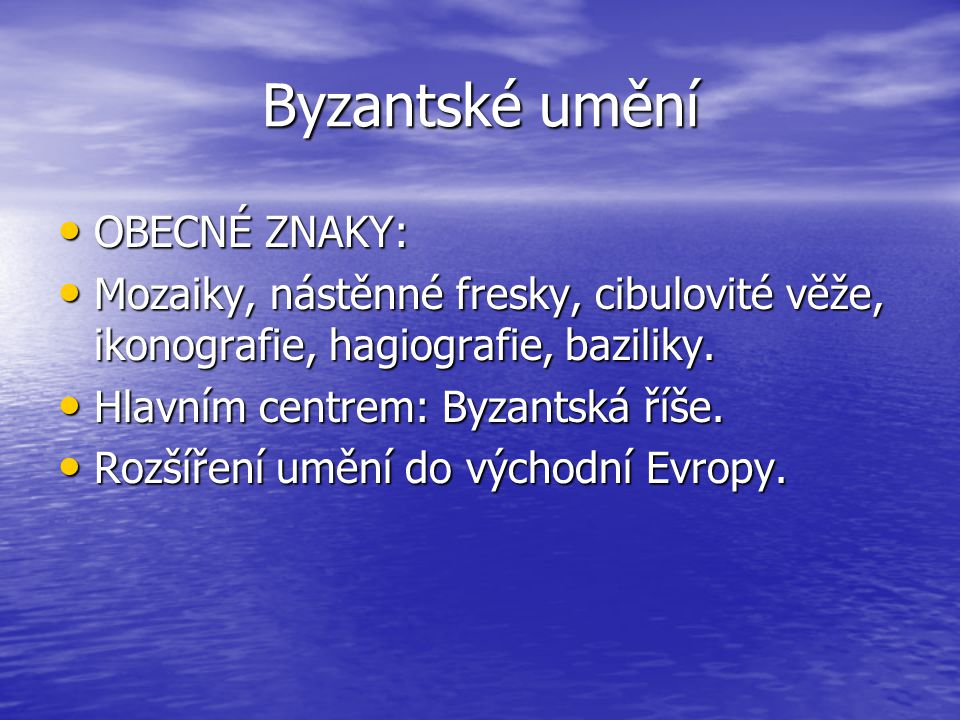 Byzantské umění OBECNÉ ZNAKY: