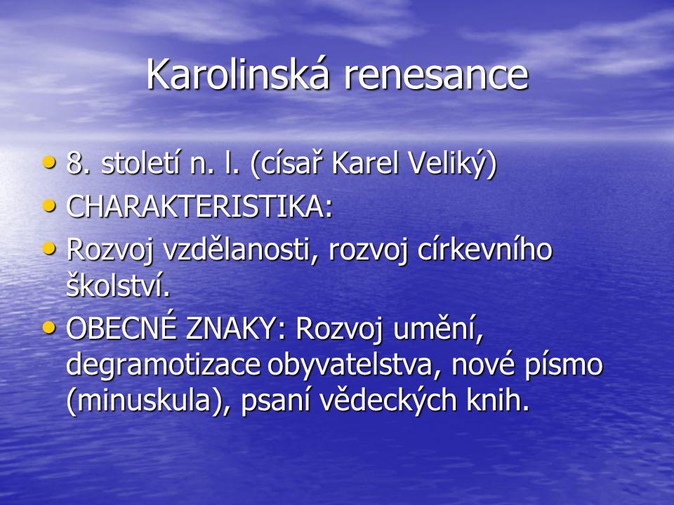 Karolinská renesance 8. století n. l. (císař Karel Veliký)