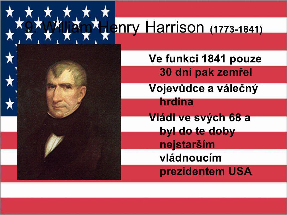 9. William Henry Harrison (1773-1841)
