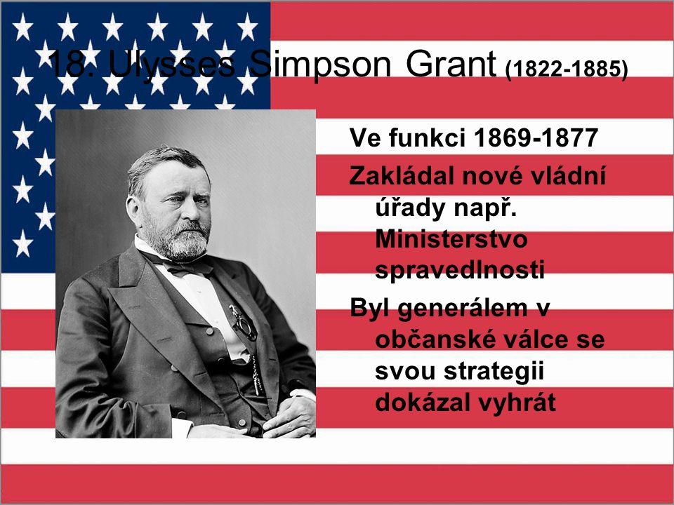 18. Ulysses Simpson Grant (1822-1885)