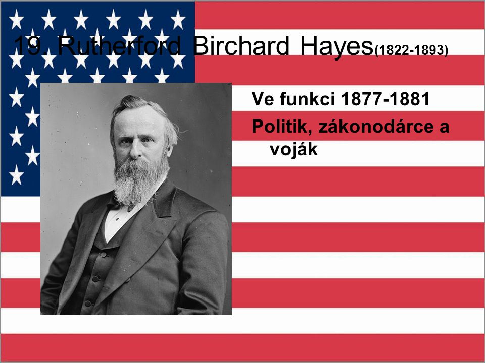 19. Rutherford Birchard Hayes(1822-1893)