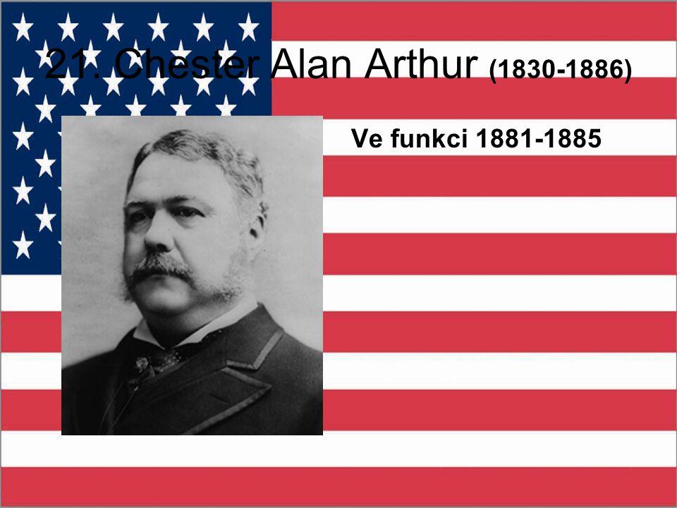 21. Chester Alan Arthur (1830-1886)