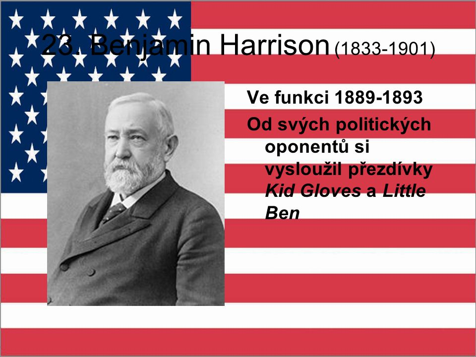 23. Benjamin Harrison (1833-1901) Ve funkci 1889-1893