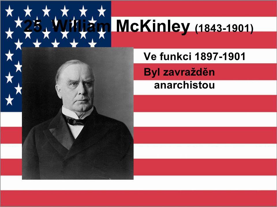 25. William McKinley (1843-1901) Ve funkci 1897-1901