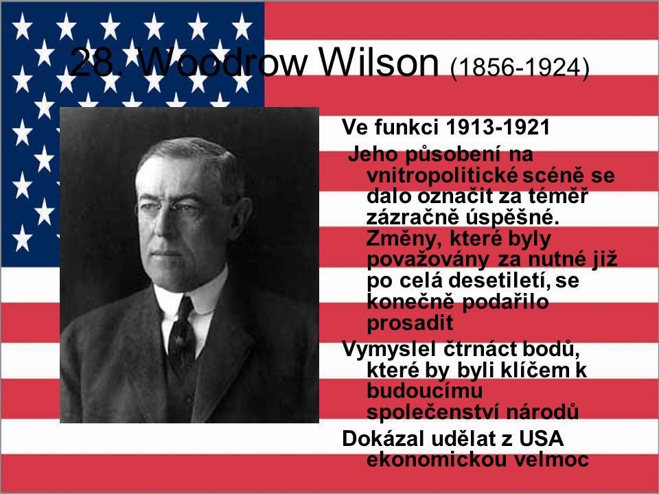28. Woodrow Wilson (1856-1924) Ve funkci 1913-1921