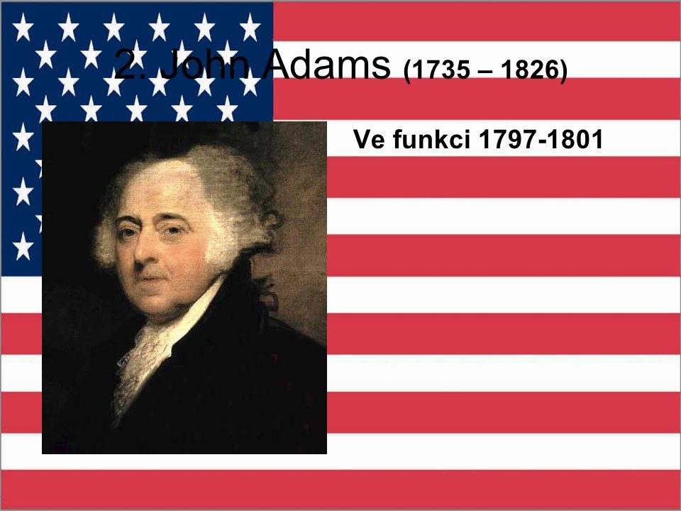 2. John Adams (1735 – 1826) Ve funkci 1797-1801