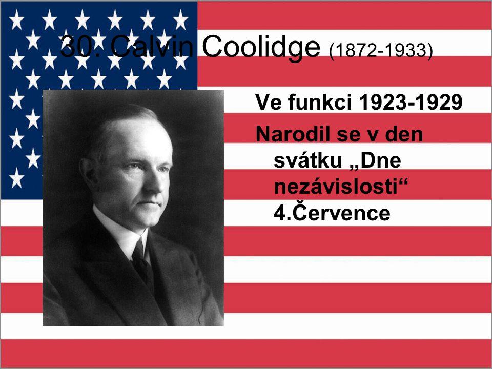 30. Calvin Coolidge (1872-1933) Ve funkci 1923-1929