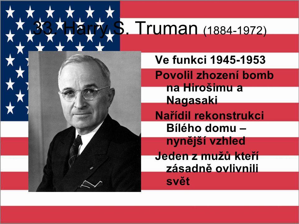 33. Harry S. Truman (1884-1972) Ve funkci 1945-1953