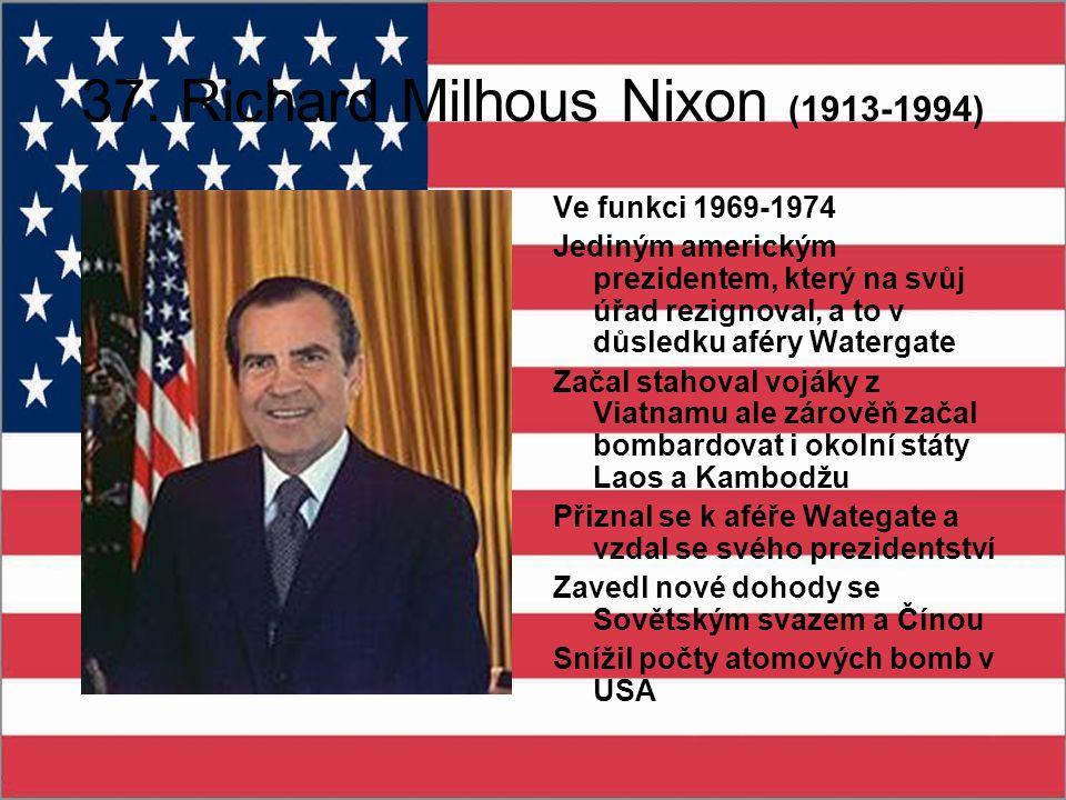 37. Richard Milhous Nixon (1913-1994)