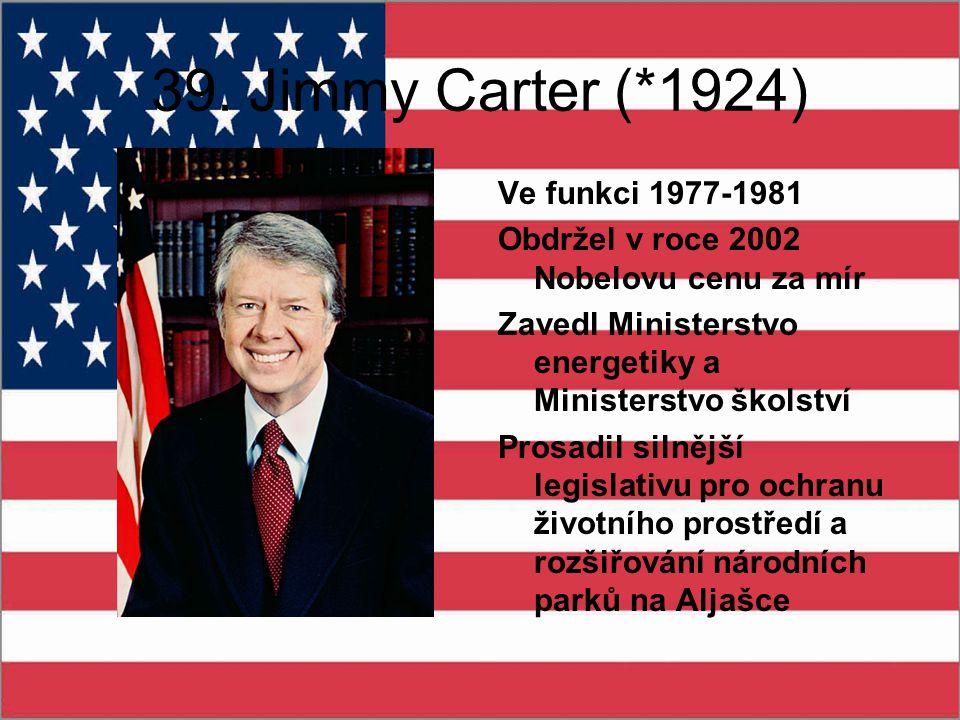 39. Jimmy Carter (*1924) Ve funkci 1977-1981