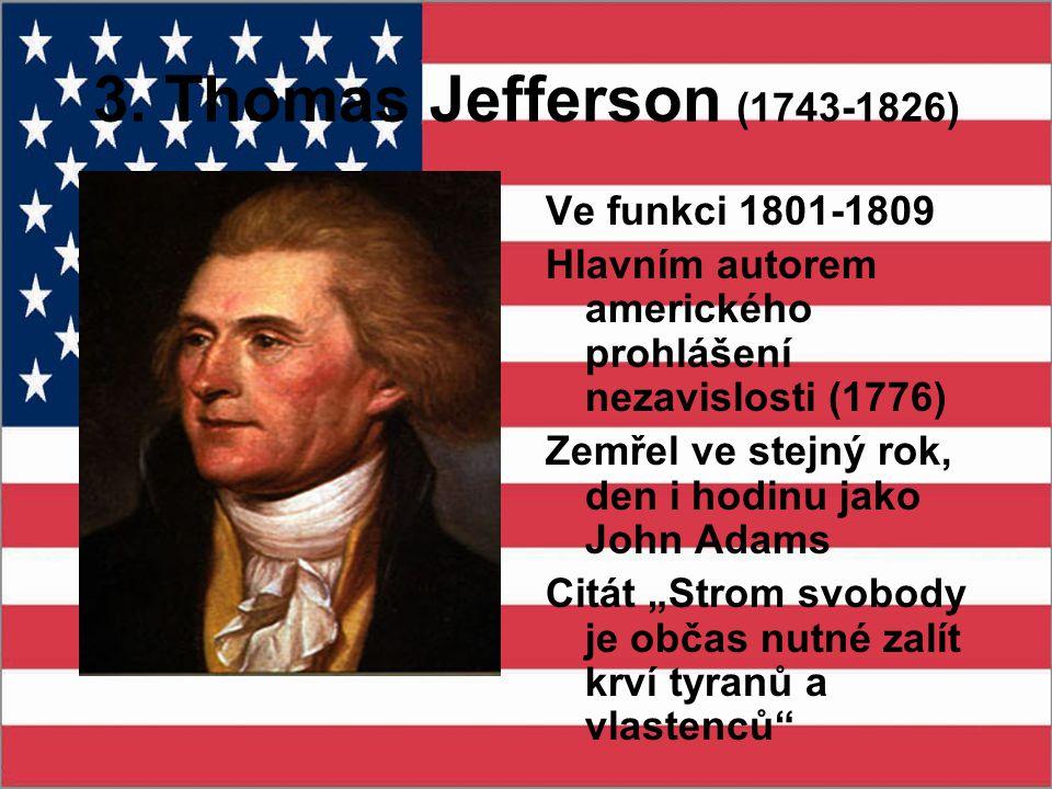 3. Thomas Jefferson (1743-1826) Ve funkci 1801-1809