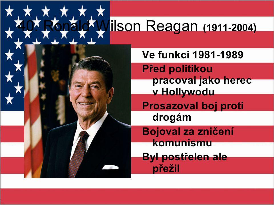 40. Ronald Wilson Reagan (1911-2004)