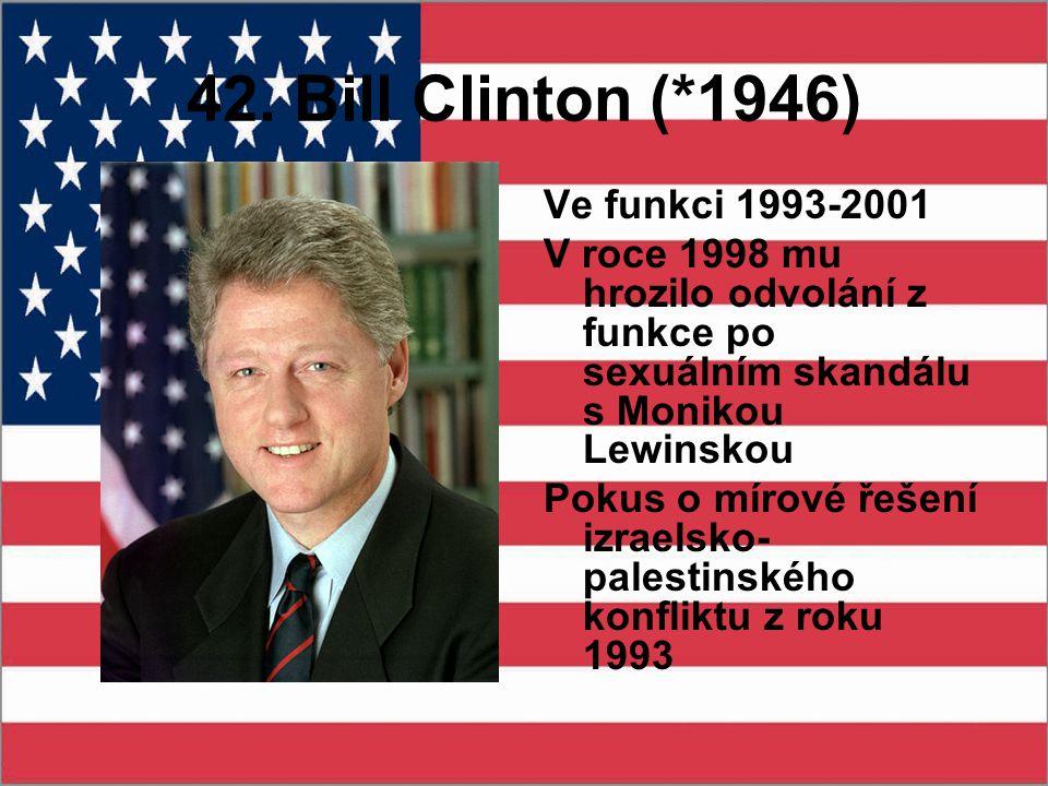 42. Bill Clinton (*1946) Ve funkci 1993-2001