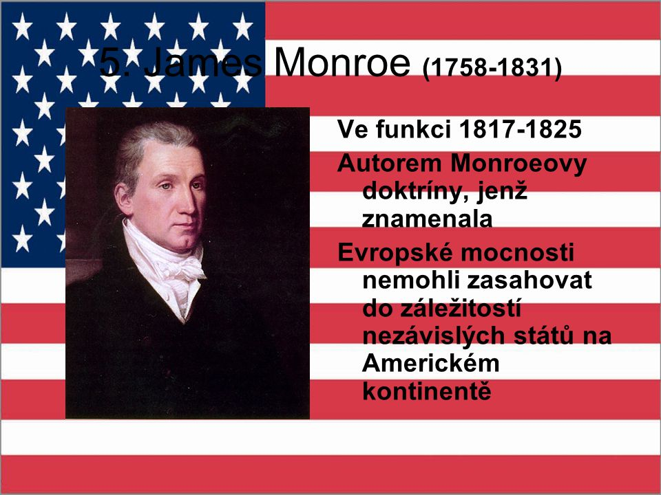 5. James Monroe (1758-1831) Ve funkci 1817-1825