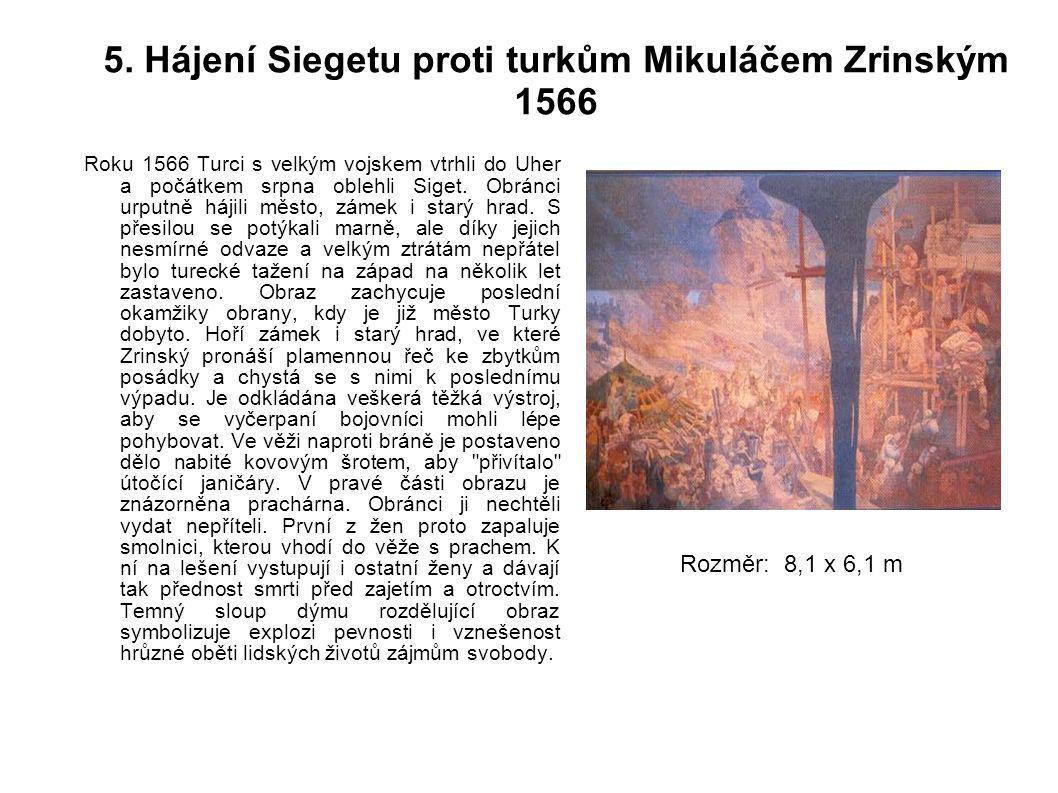 5. Hájení Siegetu proti turkům Mikuláčem Zrinským 1566