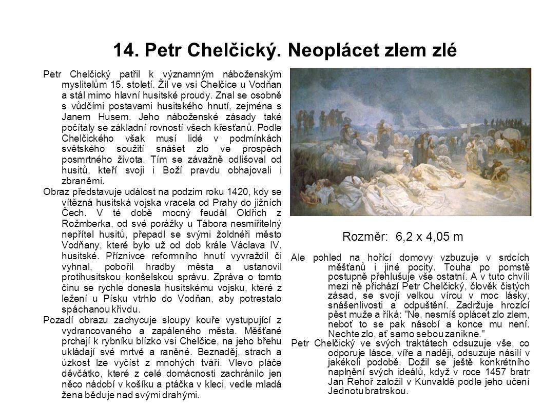 14. Petr Chelčický. Neoplácet zlem zlé